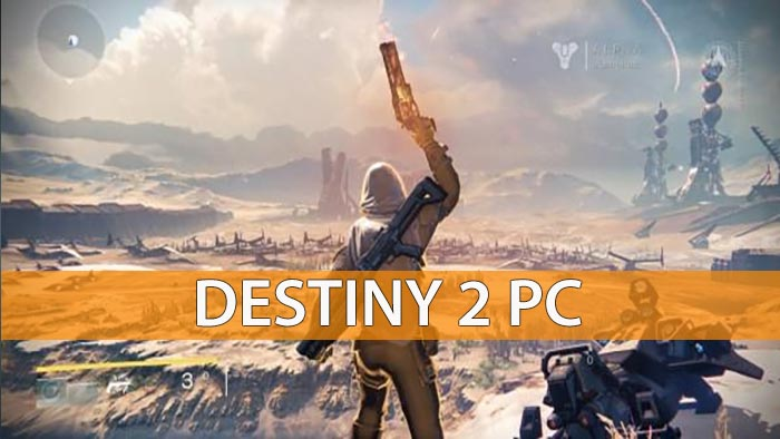 Destiny 2 PC Leaked Info and PC Requirements – GamerFuzion