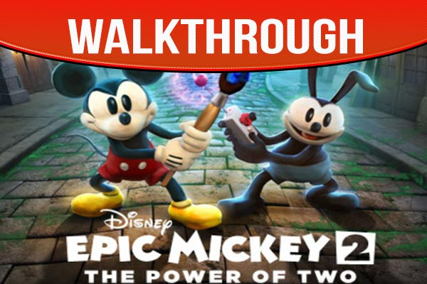 Epic Mickey 2 The Power of Two Walkthrough