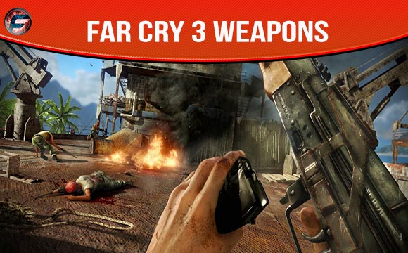 Far Cry 3 Weapons Guide
