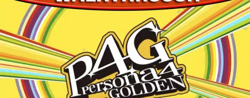 Persona 4 golden walkthrough and wiki guide gamerfuzion