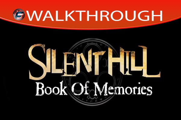 Silent Hill Book of Memories Walkthrough and Wiki Guide