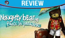 Naughty Bear Panic in Paradise Review